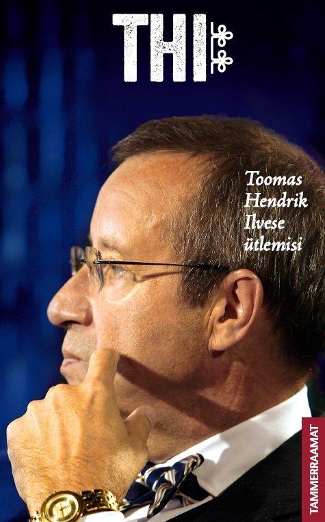 Toomas Hendrik Ilvese ütlemisi