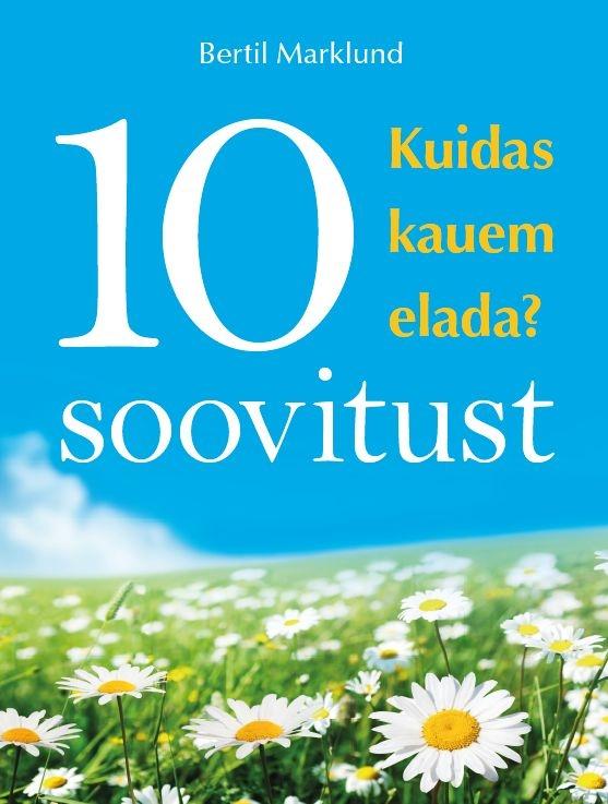 10 soovitust. Kuidas kauem elada?