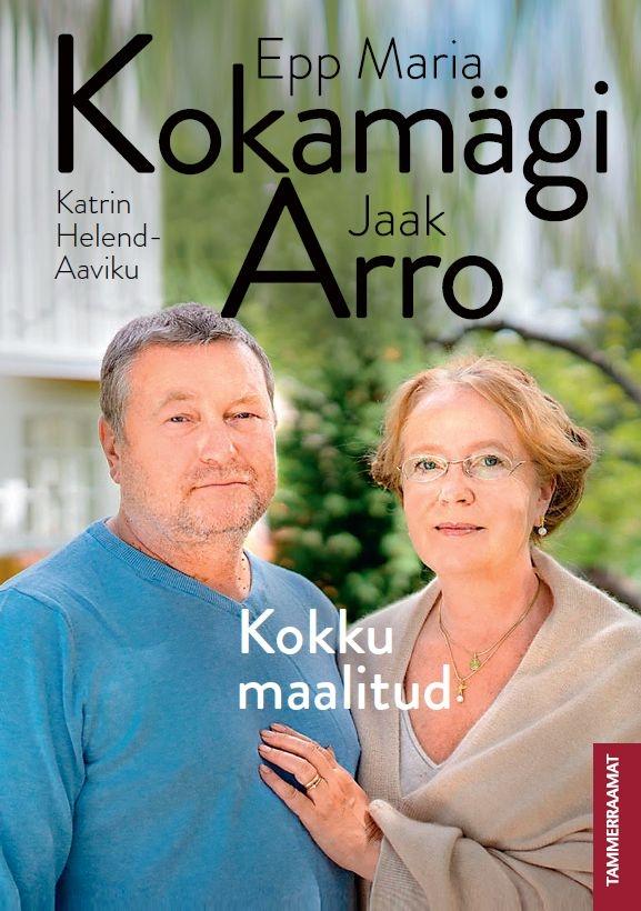 Kokku maalitud. Epp Maria Kokamägi ja Jaak Arro
