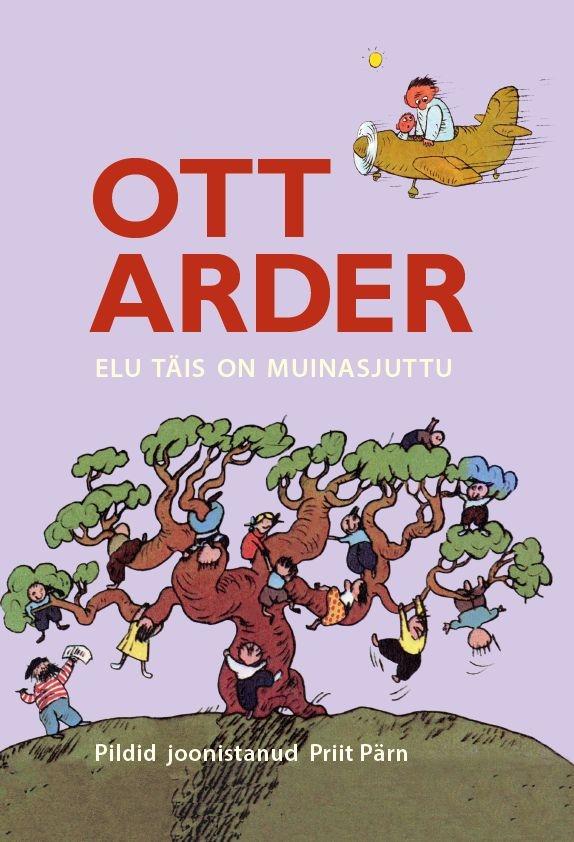 Ott Arder. Elu täis on muinasjuttu